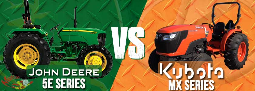 John Deere 5E Family vs. Kubota MX Series Tractors