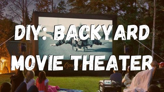 DIY: Backyard Movie Theater