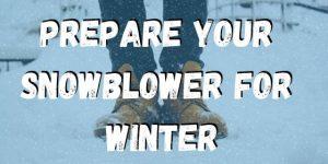 Prepare your Snowblower for Winter
